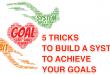 5 Tricks to Build Habit or System