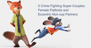 5 Crime Fighting Super-Couples: Female Flatfoots and Eccentric Non-cop Partners