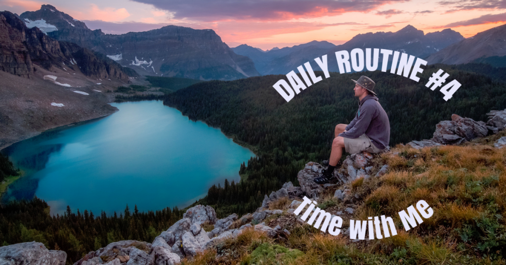 Daily Routine - Time with Me