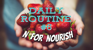 Daily Routine - Nourish - Eating Healthy Food