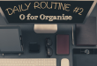 Daily Routine - Organise Environment